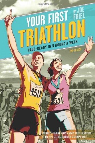 Your First Triathlon, 2nd Ed.: Race-Ready in 5 Hours a Week by Friel, Joe (2012) Paperback