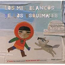 """Los mil blancos de los esquimales (Col.""""O"""" Cuentos Pedir Boca)"""