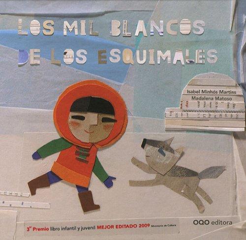 Los mil blancos de los esquimales (colección O) por Isabel Minhos
