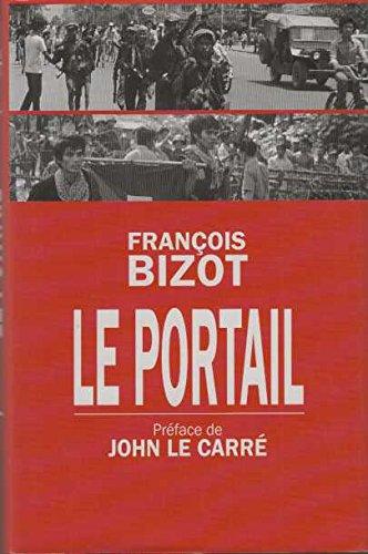 Le portail par François Bizot, John Le Carré