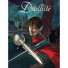 Duelliste - tome 1 - Au premier sang versé...