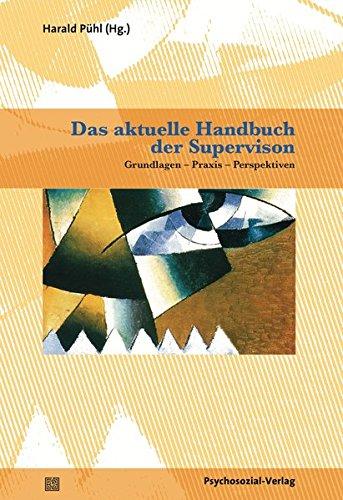Das aktuelle Handbuch der Supervision: Grundlagen -Praxis - Perspektiven (Therapie & Beratung)