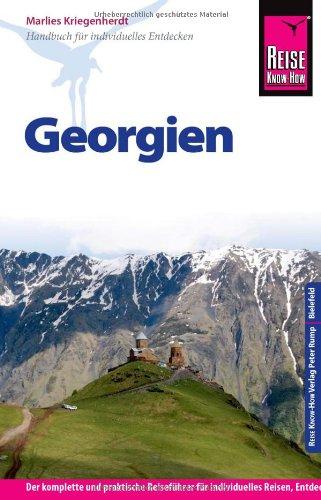 Georgien: Reiseführer für individuelles Entdecken