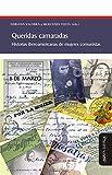 Queridas camaradas: Historias iberoamericanas de mujeres comunistas (Spanish Edition)