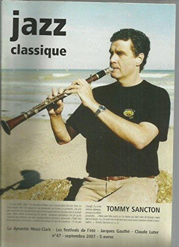 Jazz Classique N 47 de septembre 2007: Tommy Sancton - La Dynastie Moss Clark - Jacques Gauth - Claude Luther