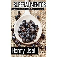 SuperAlimentos: Consigue una alimentación saludable física y mentalmente (Spanish Edition)