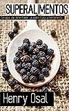 SuperAlimentos: Consigue una alimentación saludable física y mentalmente