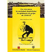 Un reto para la sociedad madrilena / A Challenge for the Society of Madrid: La Epidemia De Gripe De 1918-19