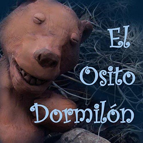 El Osito Dormilón: Sleepy, Sleepy Bear (Spanish) por Joseph Mazerac