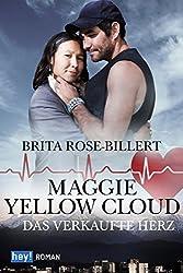 Maggie Yellow Cloud: Das verkaufte Herz