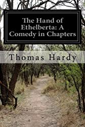 The Hand of Ethelberta: A Comedy in Chapters by Thomas Hardy (2014-08-02)