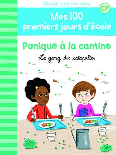 Mes 100 premiers jours d'école, 3:Panique à la cantine: Le gang des catapultes par Mathilde Bréchet