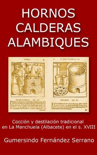 Hornos, calderas, alambiques. (Spanish Edition)