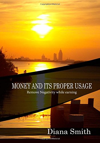 Money and its proper Usage: Remove Negativity while earning (Paul Smith Geld)