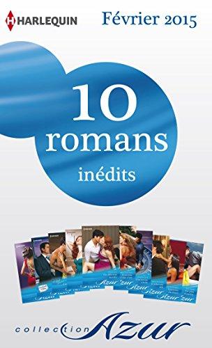 Téléchargement 10 romans Azur inédits (nº3555 à 3564 - Février 2015) : Harlequin collection Azur epub, pdf