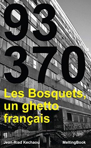 93370. Les Bosquets, un ghetto français