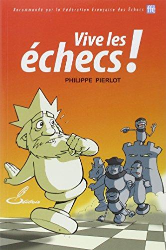 Vive les échecs ! par Philippe Pierlot