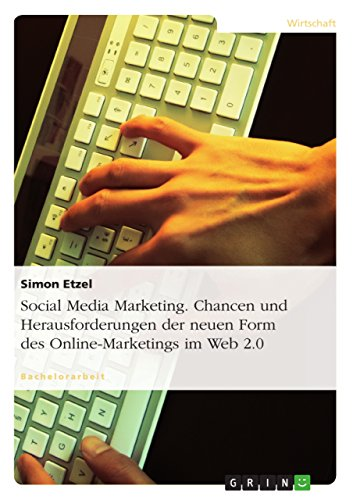 Social Media Marketing. Chancen und Herausforderungen der neuen Form des Online-Marketings im Web 2.0 (Kanal 2 News)