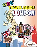 Kids' Travel Guide - London: Kids enjoy the best of London with fascinating facts, fun activities, useful tips, quizzes and Leonardo!