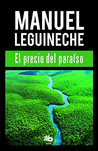 El precio del paraíso (B DE BOLSILLO) por Manuel Leguineche