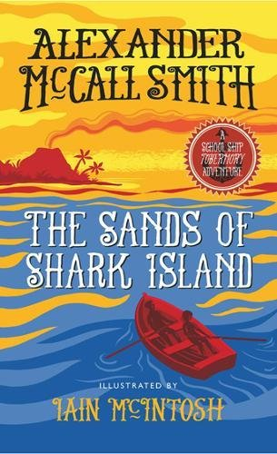 The Sands of Shark Island: A School Ship Tobermory Adventure (Book 2) (The School Ship)