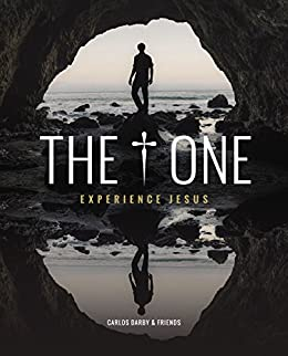 The One: Experience Jesus di [Darby, Carlos, Smith, Judah, Gambill, Charlotte, Lentz, Carl, Clarke, Gary]