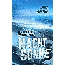 NACHTSONNE - Der Weg des Widerstands (Die Nachtsonne Chroniken 2) (German Edition)