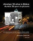 München: 50 Jahre in Bildern - Munich: 50 years in pictures: Eine Liebeserklärung an eine Stadt. Fotografien von Mutter und Sohn.     -     A ... to a city. Photography by mother and son.