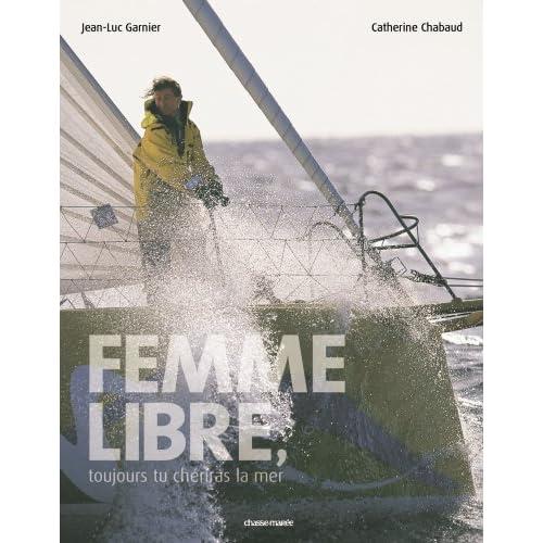 Femme Libre, Toujours Tu Cheriras la Mer