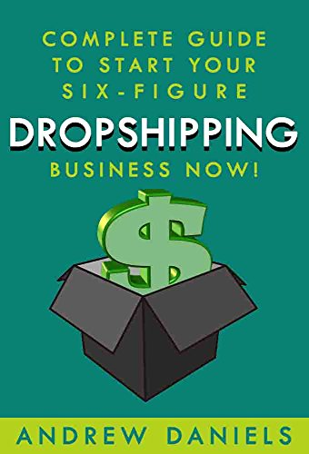 dropshipping-complete-guide-to-start-your-six-figure-dropshipping-business-now-how-to-find-profitabl