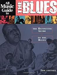 All Music Guide to the Blues: The Definitive Guide to the Blues (Amg All Media Guide)