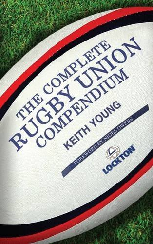 The Complete Rugby Union Compendium by Keith Young (2015-09-01)