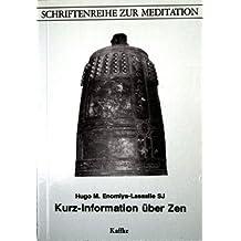 Kurz-Information über Zen (Schriftenreihe zur Meditation, 16)