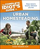 The Complete Idiot's Guide to Urban Homesteading