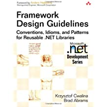 Framework Design Guidelines, w. DVD-ROM: Conventions, Idioms, and Patterns for Reusable .Net (MICROSOFT NET DEVELOPMENT SERIES)