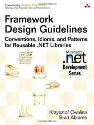 Framework Design Guidelines, w. DVD-ROM: Conventions, Idioms, and Patterns for Reusable .Net (Microsoft .Net Development)
