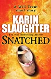 Snatched (The Will Trent Series Book 3) by Karin Slaughter
