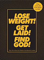 Lose Weight! Get Laid! Find God!: The All-in-One Life Planner by Benrik (2006-10-31)