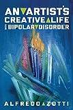 Alfredo's Journey: An Artist's Creative Life with Bipolar Disorder