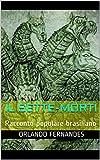 Scarica Libro IL SETTE MORTI Racconto popolare brasiliano (PDF,EPUB,MOBI) Online Italiano Gratis