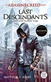 An Assassin?s Creed Series. Last Descendants. Aufstand in New York - Matthew J. Kirby