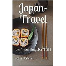 Japan-Travel: Der Reise-Ratgeber Teil 1