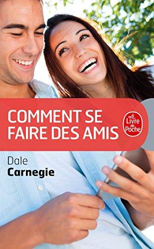Comment se faire des amis par Dale Carnegie
