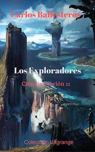 Los exploradores: Ciencia Ficción 11 Colección Lagrange