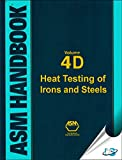 ASM Handbook, Volume 4D: Heat Treating of Irons and Steels
