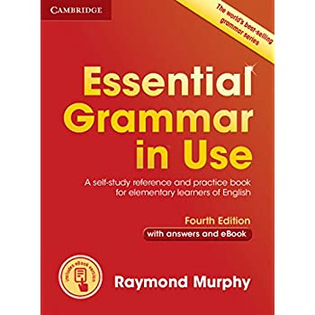 Essential Grammar In Use With Answers And Interactive Ebook: A Self-Study Reference And Practice Book For Elementary Learners Of English [Lingua Inglese]