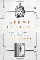 Are We Together?: A Protestant Analyzes Roman Catholicism