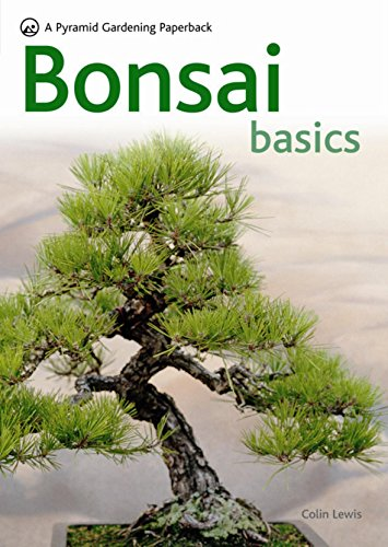 Bonsai Basics - A Comprehensive Guide to Care and Cultivation: A Pyramid Paperback