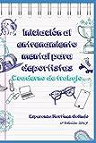 Iniciación al entrenamiento mental para deportistas: Cuaderno de trabajo