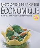 Encyclopédie de la cuisine économique - Recettes à petits prix, faciles et savoureuses